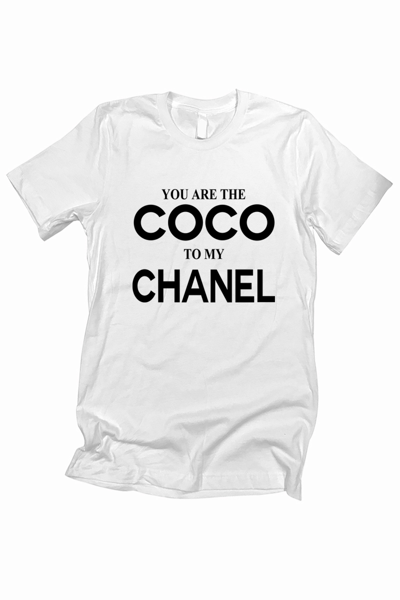 YOU ARE THE COCO TO MY CHANEL - orangeshine.com