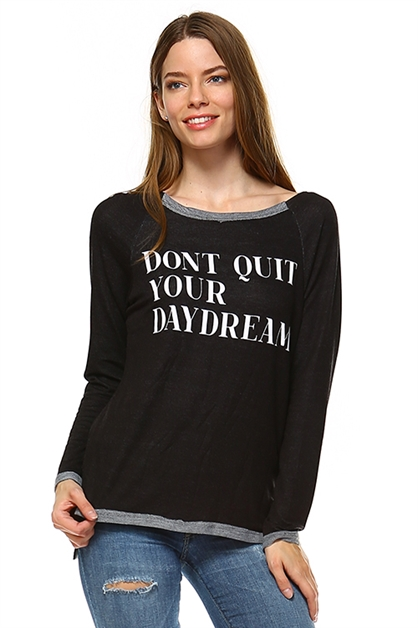 Dont Quit Your Day Dream Top - orangeshine.com