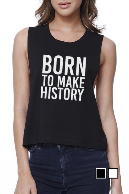 Born To Make History Crop Top - orangeshine.com