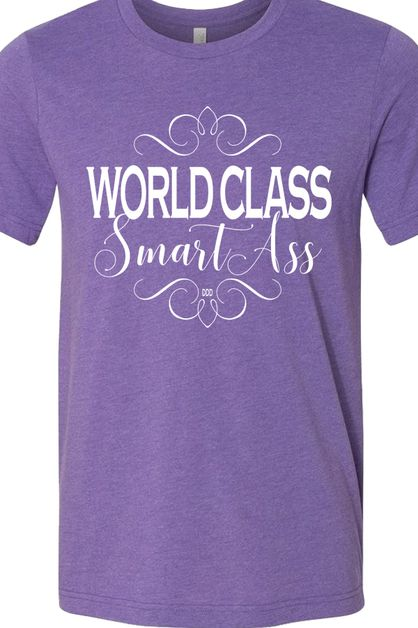World Class Smart Ass Soft Tee - orangeshine.com