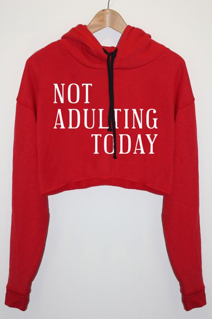 Not Adulting Today Graphic Hoodie - orangeshine.com