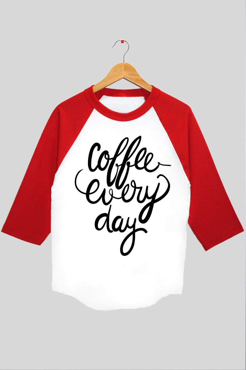 Coffee Every Day Baseball Tee - orangeshine.com