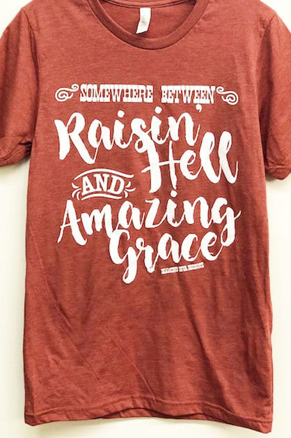 Raisin Hell Amazing Grace Clay Tee - orangeshine.com