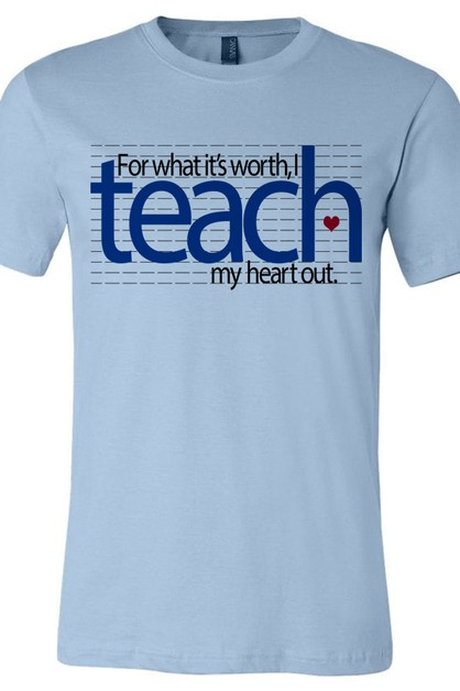 For What Its Worth I Teach Tee - orangeshine.com