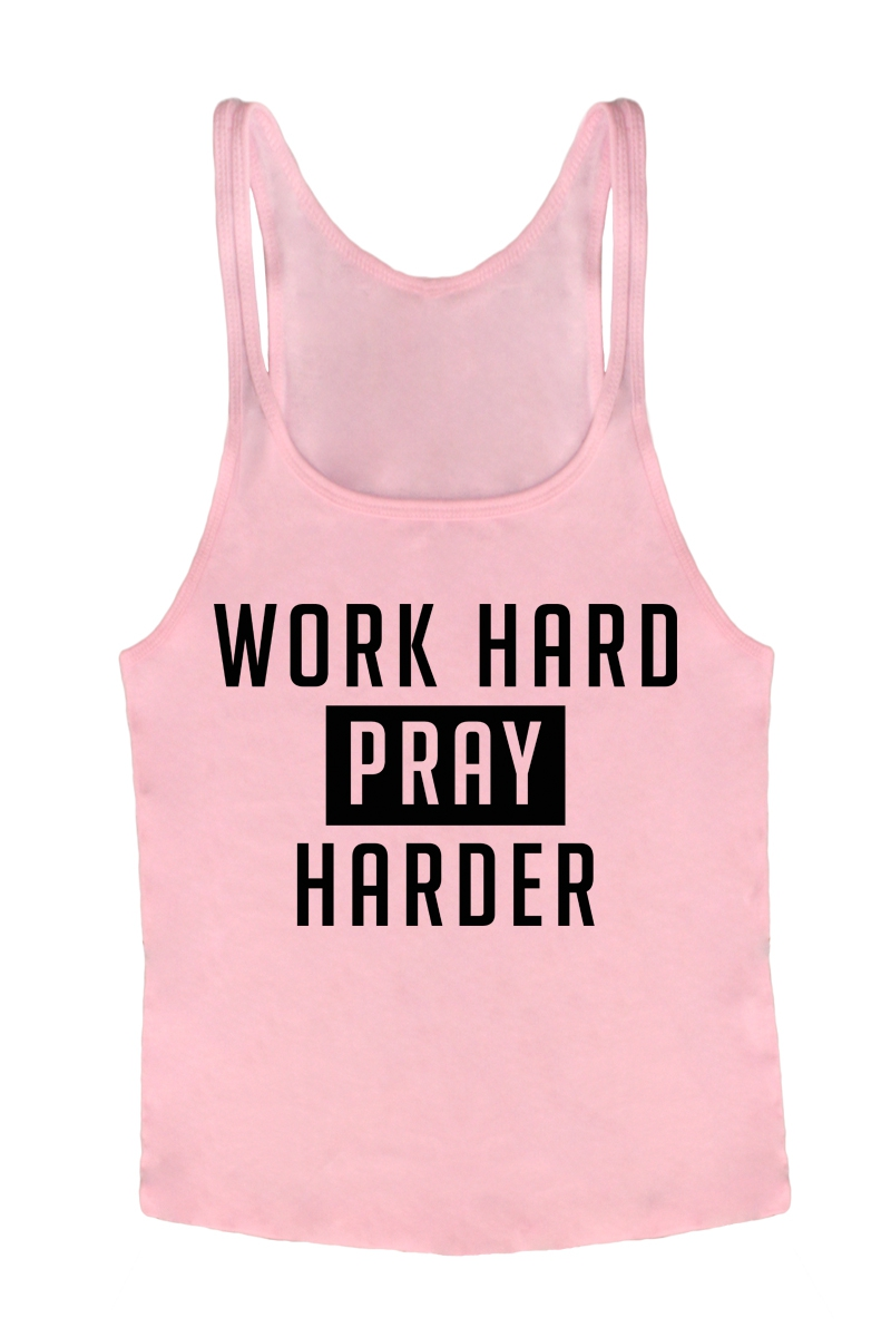 WORK HARD PRAY HARDER TANK TOP - orangeshine.com