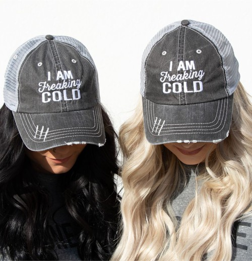 I Am Freaking Cold Trucker Hat - orangeshine.com