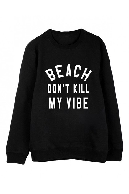 Beach Dont Kill My Vibe Sweater - orangeshine.com