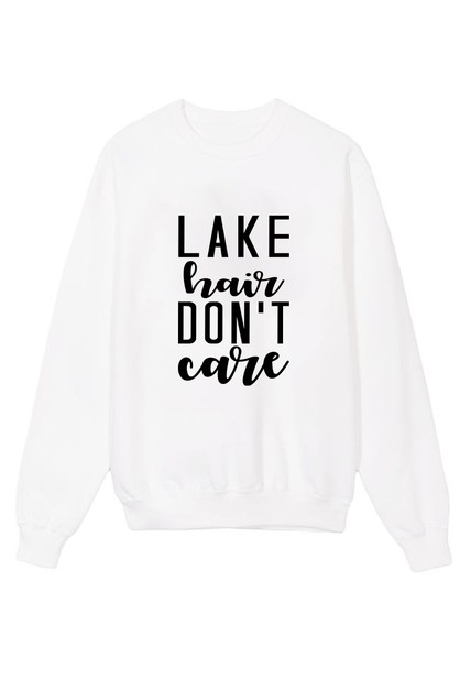 Lake Hair Dont Care Sweatshirt - orangeshine.com