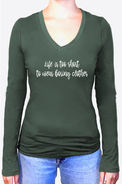 Life Is Too Short Long Sleeve Top - orangeshine.com