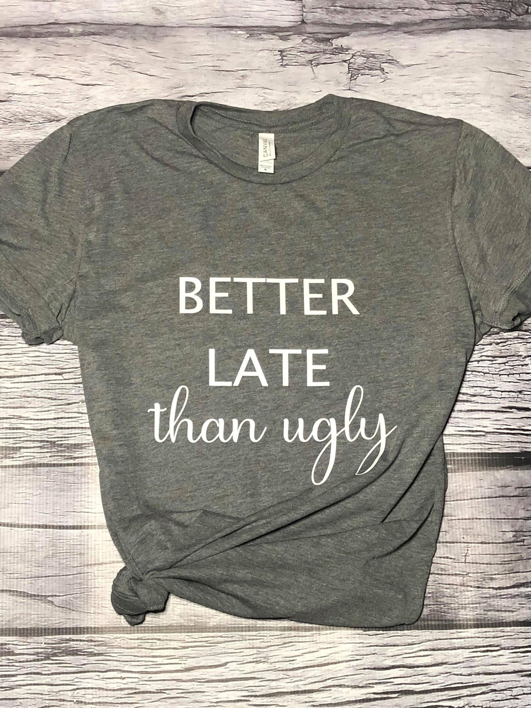 Better Late Than Ugly - orangeshine.com