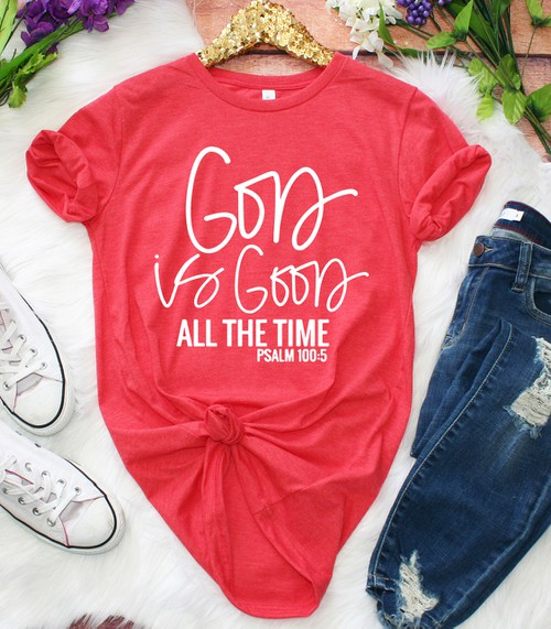 God Is Good All Of The Time Tee - orangeshine.com