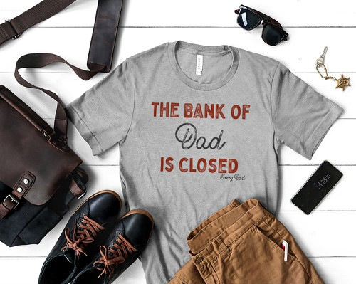 The Bank Of Dad Is Closed - orangeshine.com