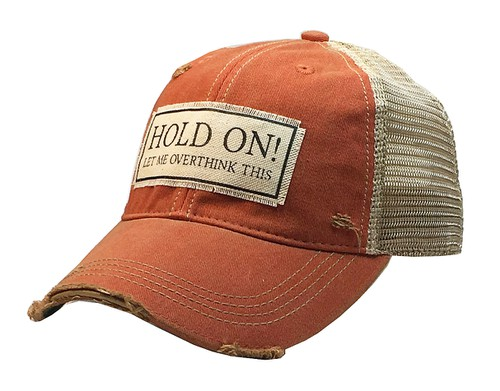 Hold On Let Me Overthink This Hat  - orangeshine.com