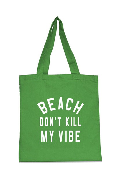 BEACH DONT KILL MY VIBE TOTE BAG - orangeshine.com