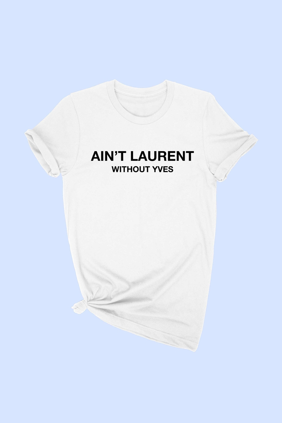 AINT LAURENT GRAPHIC TEE SHIRT - orangeshine.com