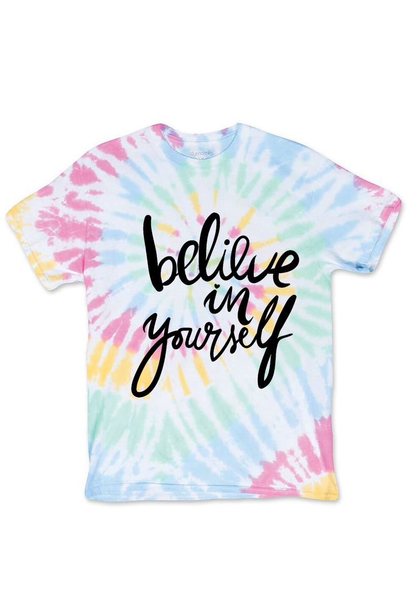 BELIEVE IN YOURSELF TIE DYE SHIRT - orangeshine.com