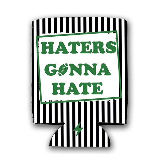 Haters Gonna Hate Koozie - orangeshine.com