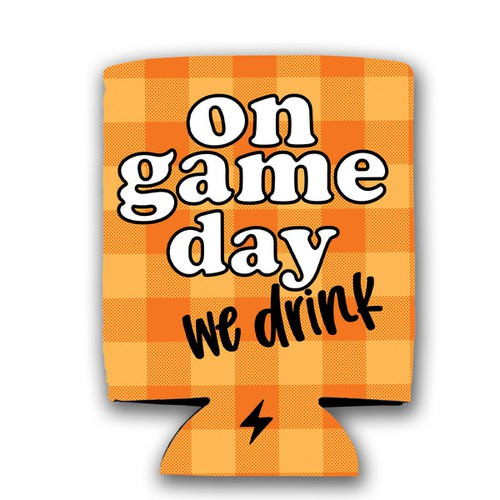 On Game Day we Drink - orangeshine.com