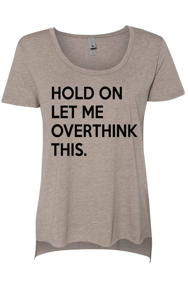 HOLD ON LET ME OVERTHINK THIS - orangeshine.com