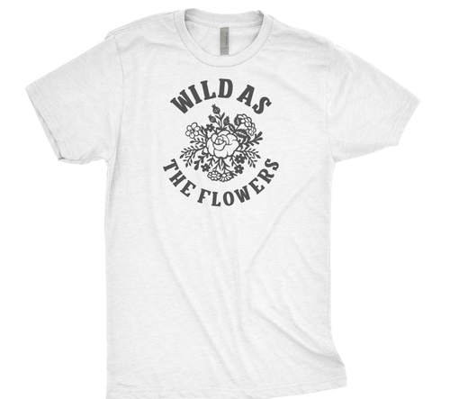 Wild as the Flowers Unisex T-Shirt - orangeshine.com