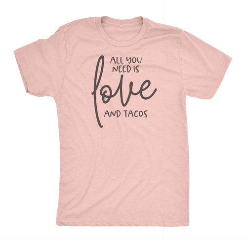 ALL YOU NEED IS LOVE AND TACOS TEE - orangeshine.com