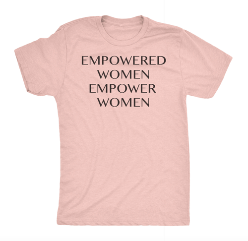 EMPOWERED WOMEN EMPOWER WOMEN TEE - orangeshine.com