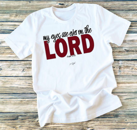 GRAPHIC TEE Eyes Forever on the Lord - orangeshine.com