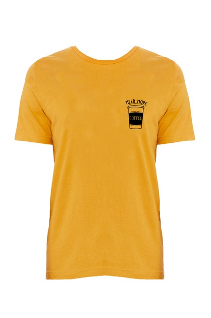 NEED MORE COFFEE SHIRT - orangeshine.com