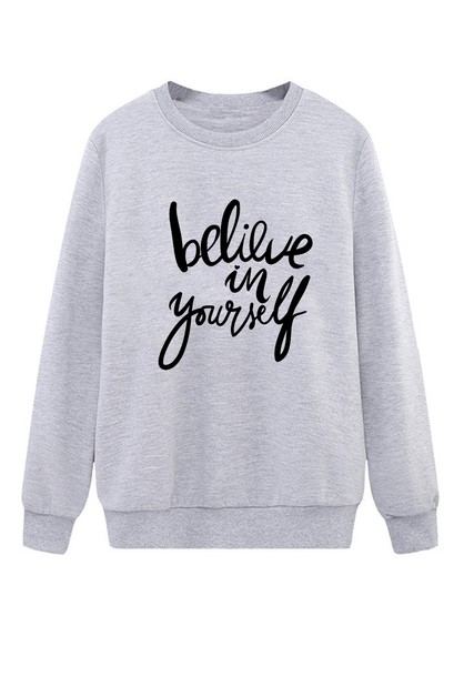 Believe in Yourself Sweat Shirt - orangeshine.com