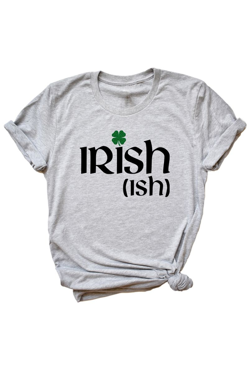 Irish-ish - St Patricks Day Shirt - orangeshine.com