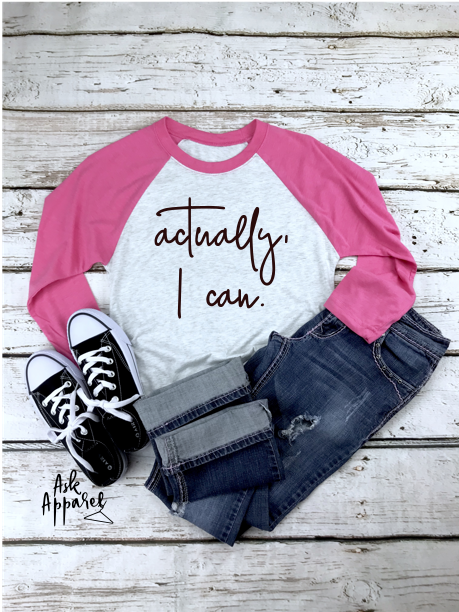 Actually I Can Raglan - orangeshine.com