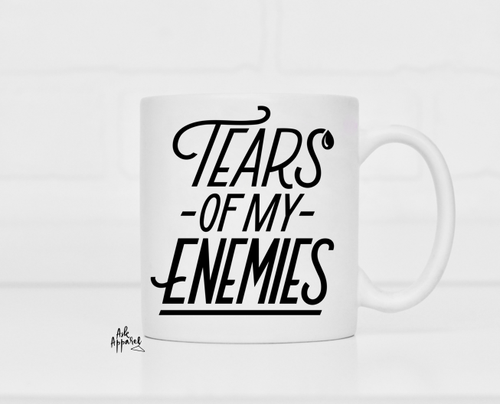Tears of My Enemies Mug - orangeshine.com