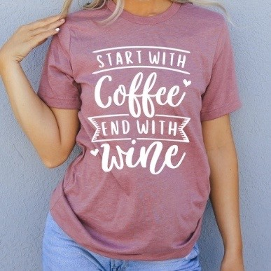 Start with Coffee End with Wine - orangeshine.com