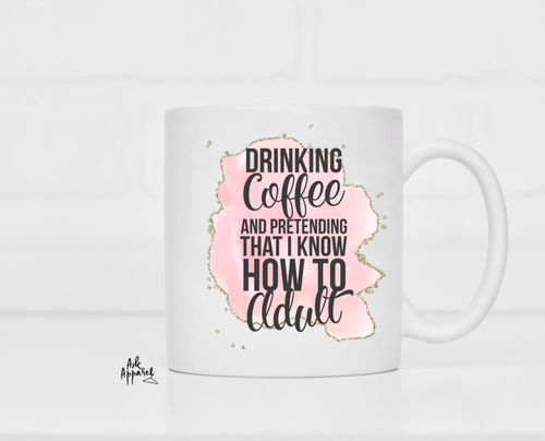 Pretending to Adult Mug - orangeshine.com