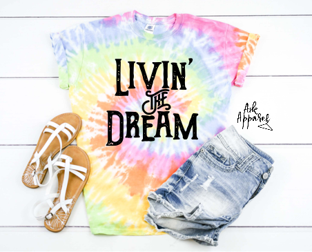 Livin the Dream-Tie Dye - orangeshine.com