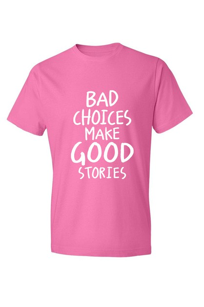 BAD CHOICES SHIRT - orangeshine.com