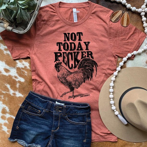 NOT TODAY PECKER GRAPHIC TEE - orangeshine.com