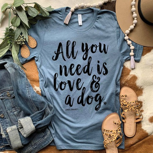 ALL YOU NEED IS LOVE AND A DOG TEE - orangeshine.com