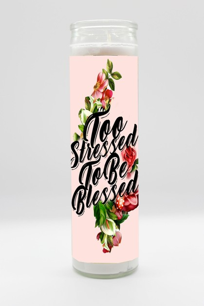 Too Stressed To Be Blessed Candle - orangeshine.com