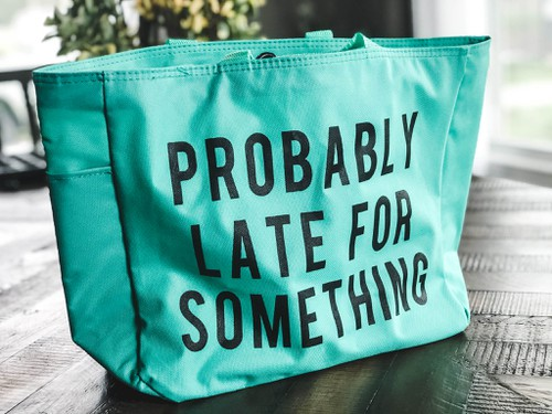 Probably Late For Something Tote - orangeshine.com