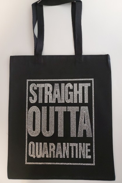 STRAIGHT OUTTA QUARANTINE TOTE - orangeshine.com