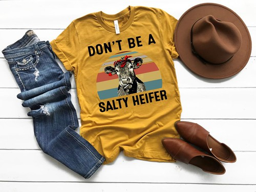 Dont Be A Salty Heifer - orangeshine.com