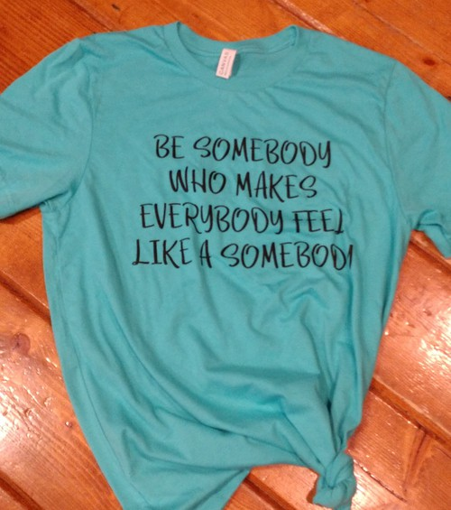 Be Somebody Who Makes Everybody Feel - orangeshine.com