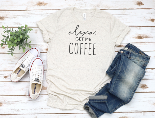 ALEXA-GET COFFEE UNISEX SHIRT - orangeshine.com