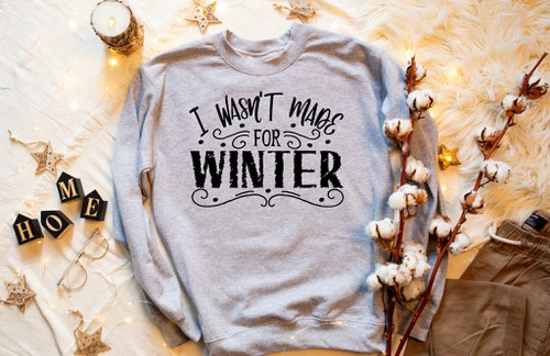 I WASNT MADE FOR WINTER  - orangeshine.com