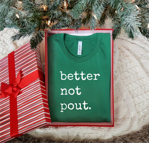 Better Not Pout Crew Neck Tee - orangeshine.com