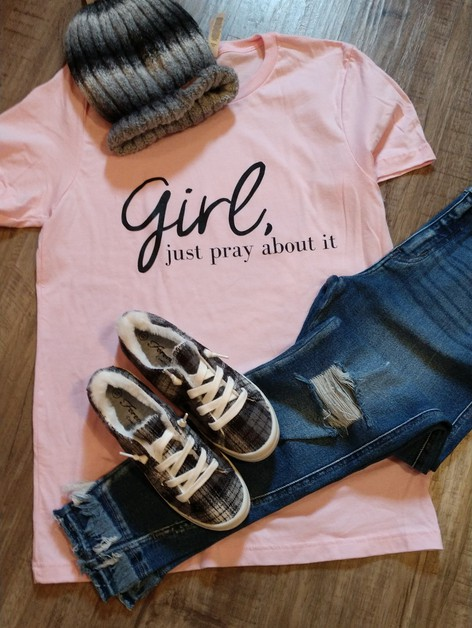 Girl Just Pray About It - orangeshine.com