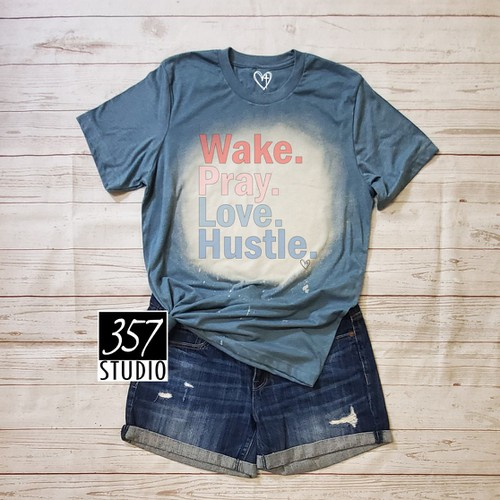 Wake Pray Love Hustle - orangeshine.com