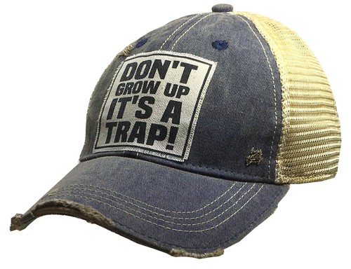 Dont Grow Up Its A Trap Trucker Hat - orangeshine.com