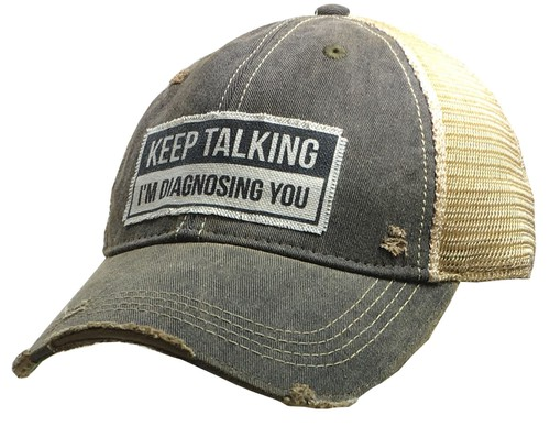 Keep Talking Im Diagnosing You Hat - orangeshine.com